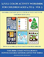 Back to School Activity Sheets for Preschoolers (A full color activity workbook for children aged 4 to 5 - Vol 3): This book contains 30 full color activity sheets for children aged 4 to 5