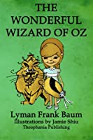 The Wonderful Wizard of Oz: Volume 1 of L.F.Baum's Original Oz Series
