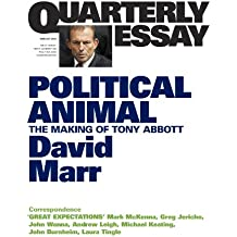 Quarterly Essay 47 Political Animal: The Making of Tony Abbott