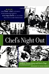 Chef′s Night Out: From Four–Star Restaurants to Neighborhood Favorites: 100 Top Chefs Tell You Where (and How!) to Enjoy America′s Best Paperback