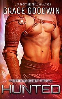 Hunted (Interstellar Brides® Book 17) by [Goodwin, Grace]