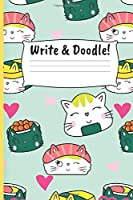 """Sushi Draw Write Notebook: Sushi Fan Sketch Pad - Cute Cat Sushi Creative Writing Doodle Journal- 6""""x9"""" One Full Page Lined Paper, One Full Page Blank Sheets!"""