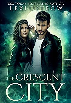 The Crescent City by [Ostrow, Lexi]
