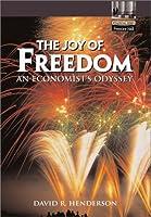 The Joy of Freedom: An Economist's Odyssey (Financial Times Prentice Hall Books)