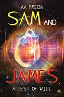 Sam and James: A Test of Will