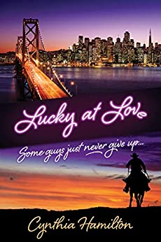 Lucky at Love: Some guys just never give up... by [Hamilton, Cynthia]
