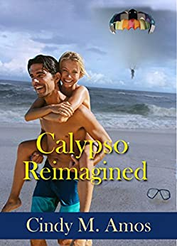 Calypso Reimagined: Falling out of love with the sea (John Denver 20th Anniversary Book 1) by [Amos, Cindy M.]