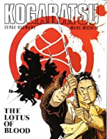 Kogaratsu: v. 1: The Lotus of Blood