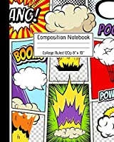 """Composition Notebook College Ruled 120p 8"""" x 10"""": Superhero Cartoon Comic Blank Ruled Notebook Journal for School Kids Artists Teachers and Students. Series 2"""