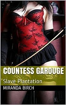Countess Garouge: Slave Plantation by [Birch, Miranda]