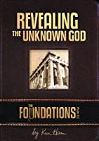 The Foundations: Revealing the Unknown God