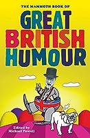 The Mammoth Book of Great British Humour (Mammoth Books)
