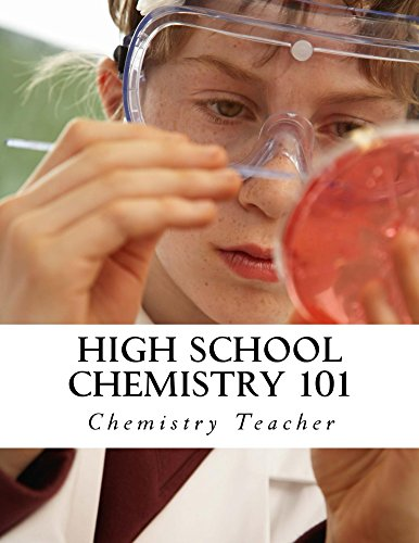 High School Chemistry 101: Written by a REAL High School Chemistry Teacher! (English Edition)