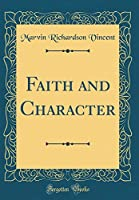 Faith and Character (Classic Reprint)
