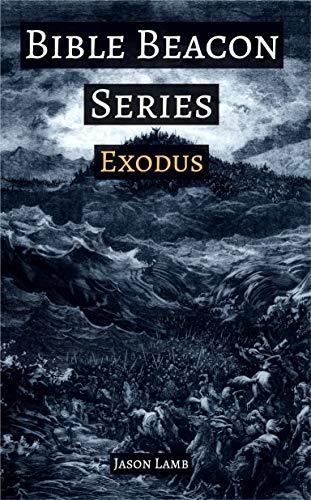 Bible Beacon Series - Exodus (English Edition)