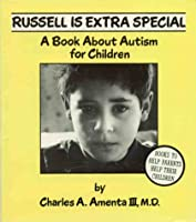 Russell Is Extra Special: A Book About Autism for Children