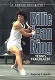 Billie Jean King: Tennis Trailblazer (Lerner Biographies)