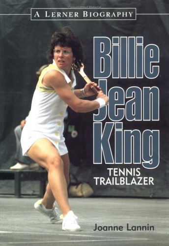 Billie Jean King: Tennis Trailblazer (Lerner Biographies)