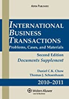 International Business Transactions 2010-2011: Problems, Cases, and Materials: Document Supplement