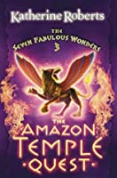 The Amazon Temple Quest (The Seven Fabulous Wonders Series)