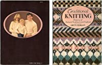 Traditional Knitting Patterns of Ireland Scotland and England