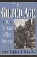 Gilded Age, The: Or the Hazard of New Functions
