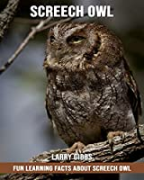 Fun Learning Facts About Screech owl