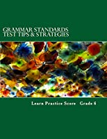 Grammar Standards Test Tips & Strategies, Grade 6