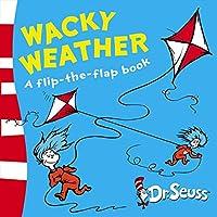 Wacky Weather: A Flip-The-Flap Book. Dr. Seuss (Dr. Seuss - A Lift-the-Flap Book)