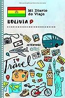 Bolivia Mi Diario de Viaje: Libro de Registro de Viajes Guiado Infantil - Cuaderno de Recuerdos de Actividades en Vacaciones para Escribir, Dibujar, Afirmaciones de Gratitud para Niños y Niñas