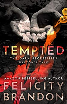 Tempted: The Dark Necessities—Dalton's Tale #1 by [Brandon, Felicity]