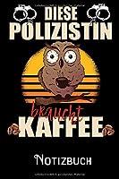 Diese Polizistin braucht Kaffee - Notizbuch: DIN A5 Notizbuch / Notizheft /Journal liniert und 120 Seiten. Perfektes Geschenk fuers passende Hobby