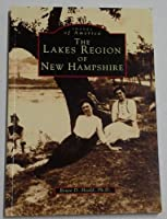 The Lakes Region of New Hampshire (Images of America Series: New England)