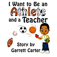 I Want to Be an Athlete and a Teacher (Coby's Athlete and Career)