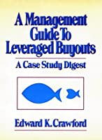 A Management Guide to Leveraged Buyouts (Frontiers in Finance Series)