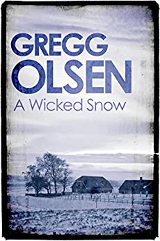 A Wicked Snow by [Olsen, Gregg]
