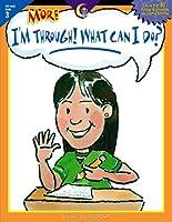 More I'm Through, What Can I Do? Grade 3 (Im Through What Can I Do)