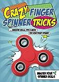 Crazy Finger Spinner Tricks: Awesome Skills, Tips and Hacks for Your Fidget ...