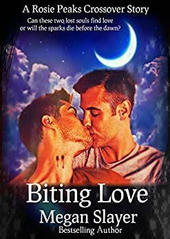 Biting Love: A Rosie Peaks Crossover Novella by [Slayer, Megan ]