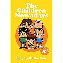The Children Nowadays, Vol. 5