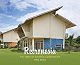 Retronesia: The Years of Building Dangerously