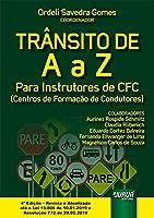 Trânsito de a à Z - Para Instrutores de Cfc Centros de Formação de Condutores - Até a Lei 13.804 de 10.01.2019 e Resolução 772 de 28.02.2019