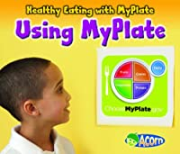 Using My Plate (Healthy Eating with MyPlate)