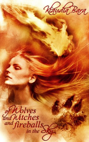 Of Wolves and Witches and Fireballs in the Sky (adult fairy tales) (English Edition)