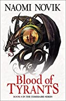 Blood of Tyrants (The Temeraire Series)