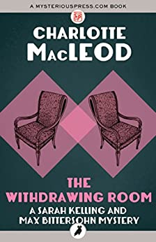 The Withdrawing Room (Sarah Kelling and Max Bittersohn Mysteries) by [MacLeod, Charlotte]