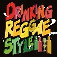 DRINKING REGGAE STYLE