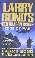 Edge of War (Larry Bond's Red Dragon Rising)