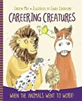 Careering Creatures: When the Animals Went to Work
