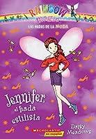 Jennifer, el hada estilista / Jennifer, the Hairstylist Fairy (Las hadas de la moda / Rainbow Magic: The Fashion Fairies)
